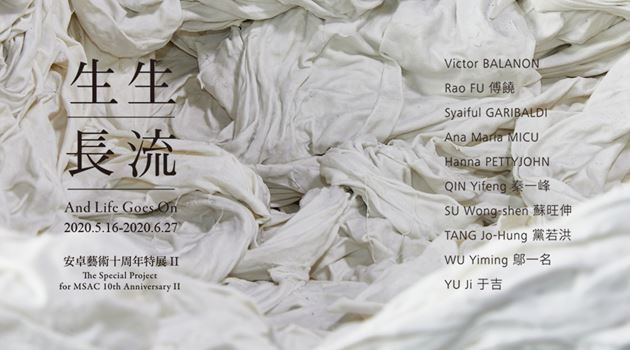 Contemporary art exhibition, Group Show, And Life Goes On - The Special Project for MSAC 10th Anniversary II at Mind Set Art Center, Taipei