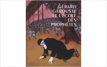 Gérard Garouste et l'École des Prophètes