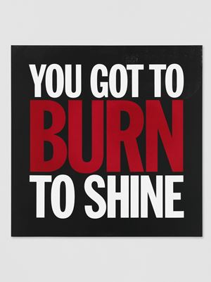YOU GOT TO BURN TO SHINE by John Giorno contemporary artwork