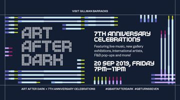 Contemporary art event, Art After Dark X 7th Anniversary Celebrations at Gillman Barracks, Singapore