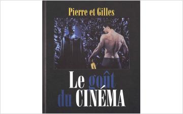 Pierre et Gilles - Le goût du cinéma