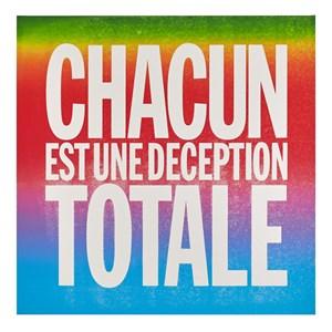CHACUN EST UNE DECEPTION TOTALE by John Giorno contemporary artwork