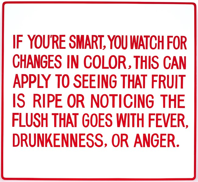 If you're smart, you watch for changes …  by Jenny Holzer contemporary artwork