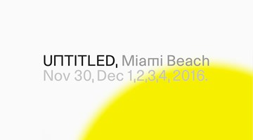 Contemporary art exhibition, UNTITLED. Miami 2016 at Galerie Christian Lethert, Miami, USA