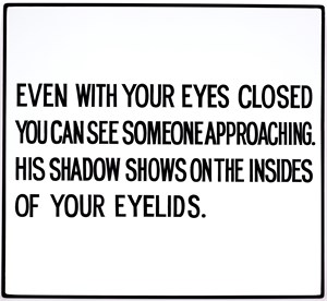 Even with your eyes closed... by Jenny Holzer contemporary artwork