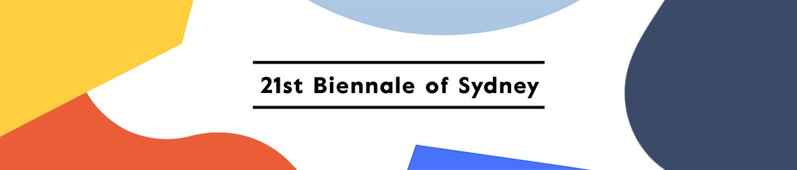 The 21st Biennale of Sydney