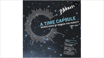 Contemporary art exhibition, Group Exhibition, A Time Capsule: Works made by women for Parkett 1984–2017 at Parkett, Zurich Exhibition Space