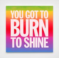 YOU GOT TO BURN TO SHINE by John Giorno contemporary artwork painting