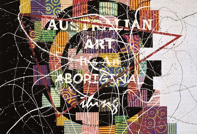 Australian art it's an Aboriginal thing by Richard Bell contemporary artwork