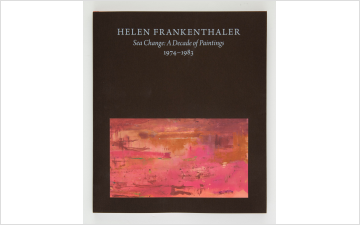 Helen Frankenthaler: Sea Change: A Decade of Paintings, 1974–1983