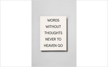 Words Without Thoughts Never to Heaven Go, 2018