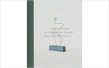 Albrecht Schnider - Die Rückseite des Spiegels