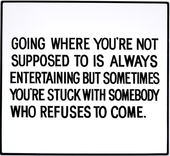 Going where you're not supposed to... by Jenny Holzer contemporary artwork