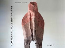 SMAC Gallery Podcasts ep.12 | Qcotyelwa Mashiqa & Selected Artists