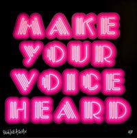 Make Your Voice Heard (Pink) by Ben Eine contemporary artwork print