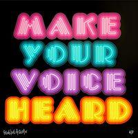 Make Your Voice Heard (Multicolour) by Ben Eine contemporary artwork print