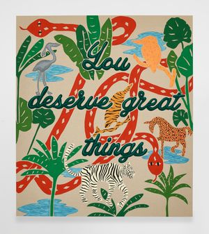 Untitled (You Deserve Great Things) by Joel Mesler contemporary artwork