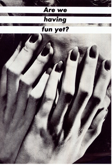 Untitled (Are We Having Fun yet?) by Barbara Kruger contemporary artwork