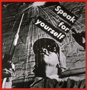 Untitled (Speak for yourself) by Barbara Kruger contemporary artwork
