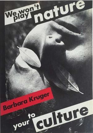 Untitled (We Won't Play Nature to Your Culture) by Barbara Kruger contemporary artwork