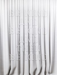 Be kind and be kind and then be kind by Mary-Louise Browne contemporary artwork sculpture