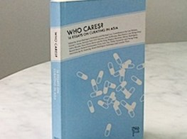 'Who Cares?' 16 Essays On Curating In Asia