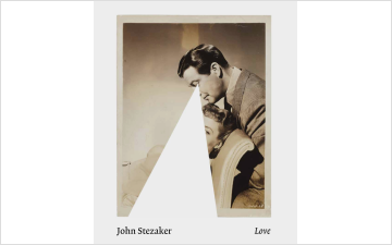 John Stezaker: Love