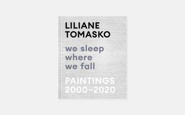Liliane Tomasko: We Sleep Where We Fall