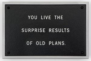 Survival: You live the surprise results of old plans by Jenny Holzer contemporary artwork