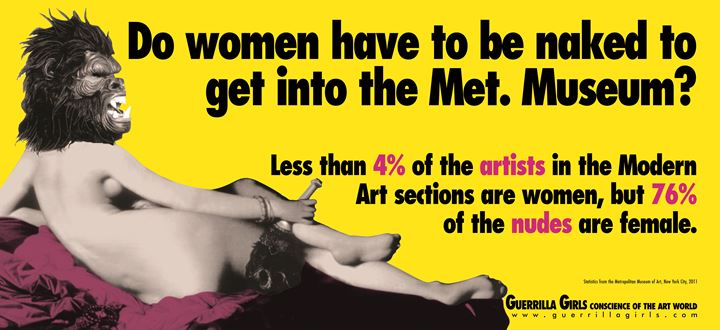 Guerrilla Girls, DO WOMEN STILL HAVE TO BE NAKED TO GET INTO THE MET. MUSEUM?, 2012. Courtesy the Guerrilla Girls.