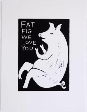 Fat Pig, We love you by David Shrigley contemporary artwork