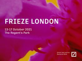 Frieze London 2021