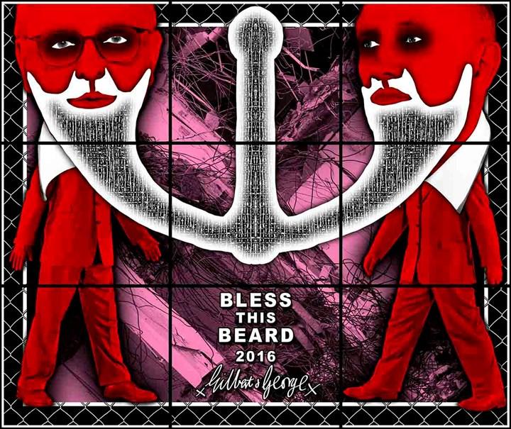 Gilbert & George, GILBERT & GEORGE BLESS THIS BEARD (2016). Mixed media. 190 x 226 cm. © Gilbert & George. Courtesy the artists and Lehmann Maupin, New York/Hong Kong.