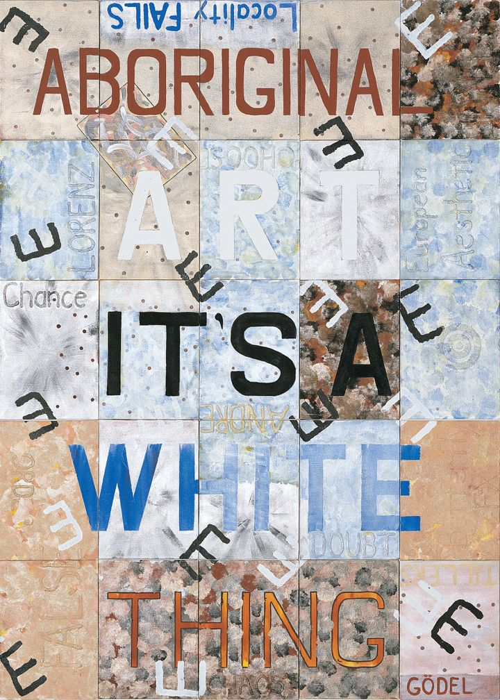 A series of painted boards by Richard Bell that come together to read, 'Aboriginal Art - It's A White Thing'