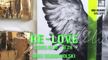Contemporary art exhibition, Igor Dobrowolski, Re-LOVE at Gin Huang Gallery, Taichung City