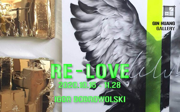 Exhibition view: Igor Dobrowolski, Re-LOVE, GIN HUANG Gallery, Taiwan (15 October–28 November 2020). Courtesy GIN HUANG Gallery.