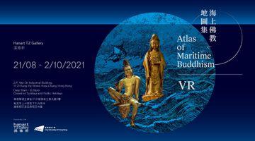 Contemporary art exhibition, Sarah Kenderdine & Jeffrey Shaw, Atlas of Maritime Buddhism - VR 海上佛教地圖集:虛擬實境 at Hanart TZ Gallery, Hong Kong, SAR, China