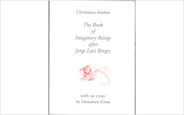 The Book of Imaginary Beings after Jorge Luis Borges