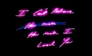 I Can't Believe How much How much I Loved You by Tracey Emin contemporary artwork
