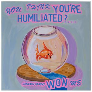 You Think You're Humiliated? by Magda Archer contemporary artwork