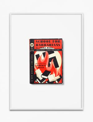 Erika Mann, School for Barbarians, 1938, Education under the Nazis, Introduction by Thomas Mann, Translation by Mrs. H.T. Lowe-Porter, Princeton, N.J. – May 28, 1938 Modern Age Books, New York by Annette Kelm contemporary artwork
