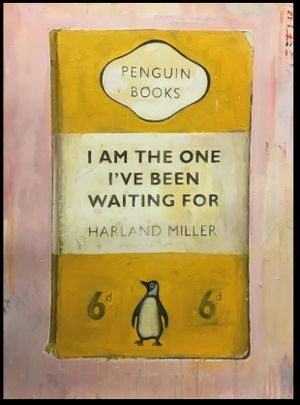 I Am The One I've Been Waiting For by Harland Miller contemporary artwork