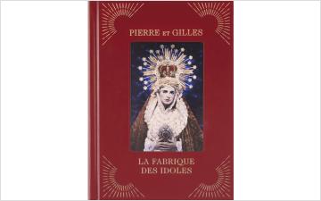 Pierre et Gilles - La Fabrique des Idoles