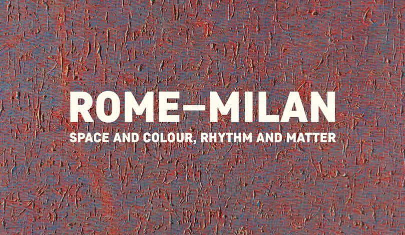 Rome – Milan: Space and Colour, Rhythm and Matter