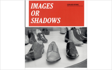 Gerard Byrne, Images or Shadows