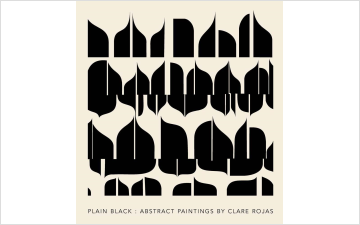 Plain Black: Abstract Paintings by Clare Rojas