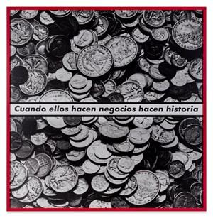 Cuando ellos hacen negocios hacen historia (When they do business they make history) by Barbara Kruger contemporary artwork