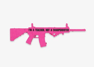 I'm a Teacher, Not a Sharpshooter: Ode to CODEPINK (Parkland) by Andrea Bowers contemporary artwork
