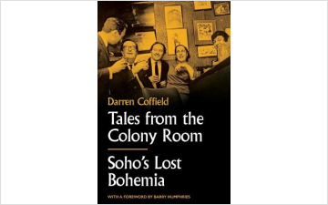 Tales from the Colony Room by Darren Coffield